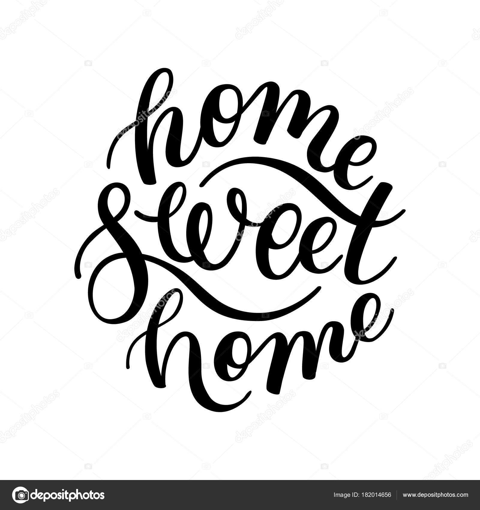 Home Sweet Home Hand Schriftzug Vorlage Fur Karte