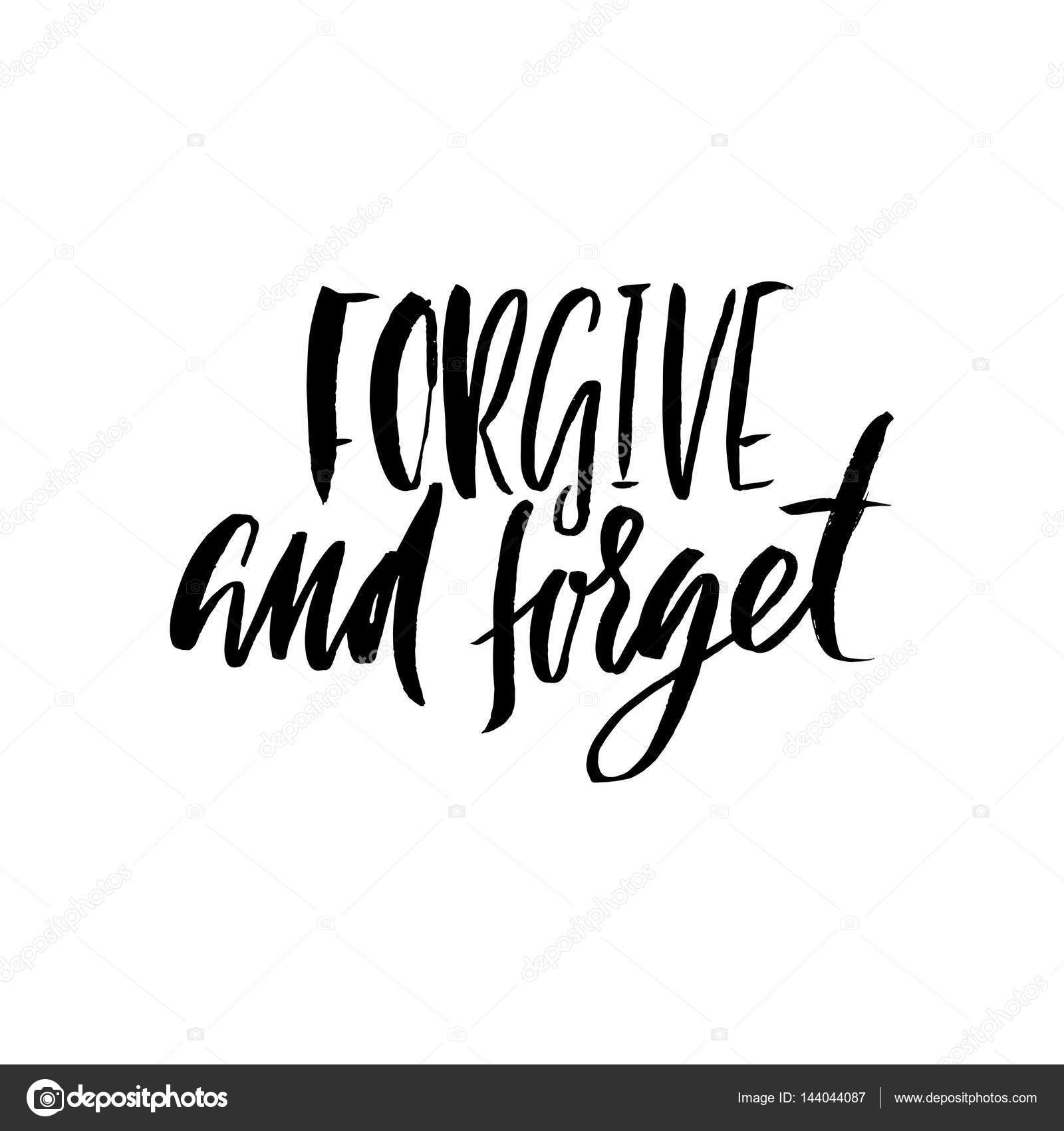 Forgive and forget. Hand drawn lettering proverb. Vector