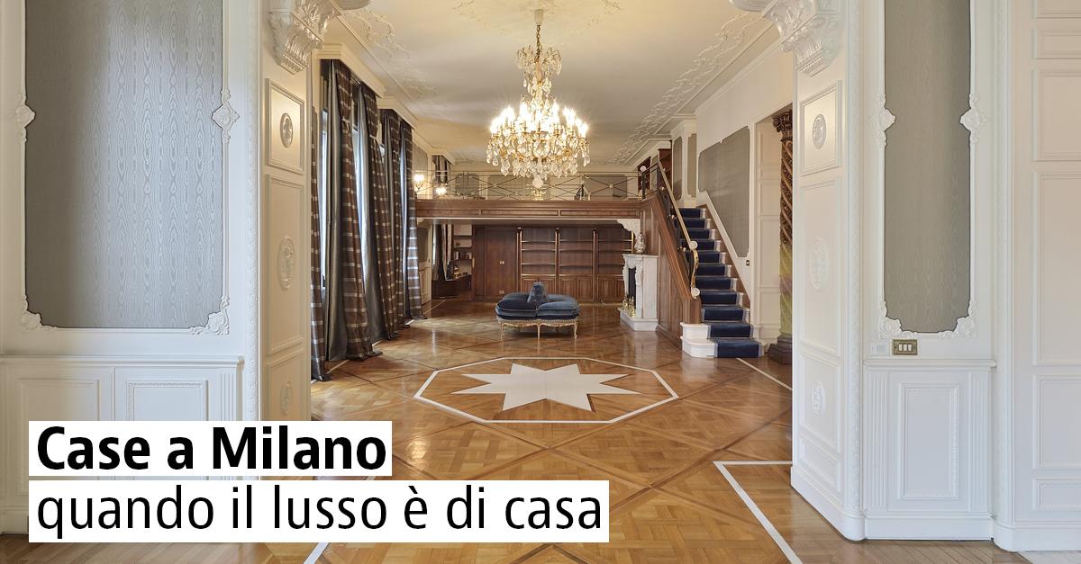 Case Di Lusso In Vendita A Milano Idealistanews
