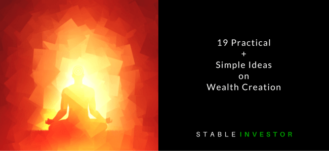 Simple Ideas on Wealth Creation
