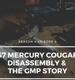 67 mercury cougar disassembly the gmp story [ 1280 x 720 Pixel ]