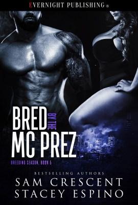 Bred by the MC Prez