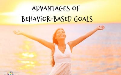 Advantages of Behavior-Based Goals