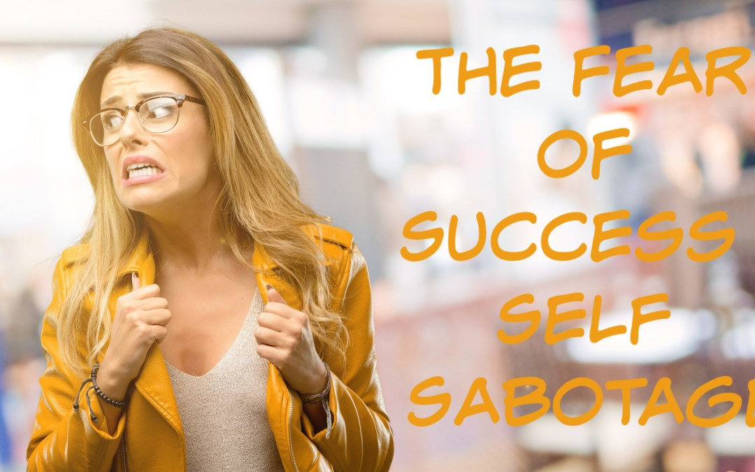 The Fear of Success: Self-Sabotage