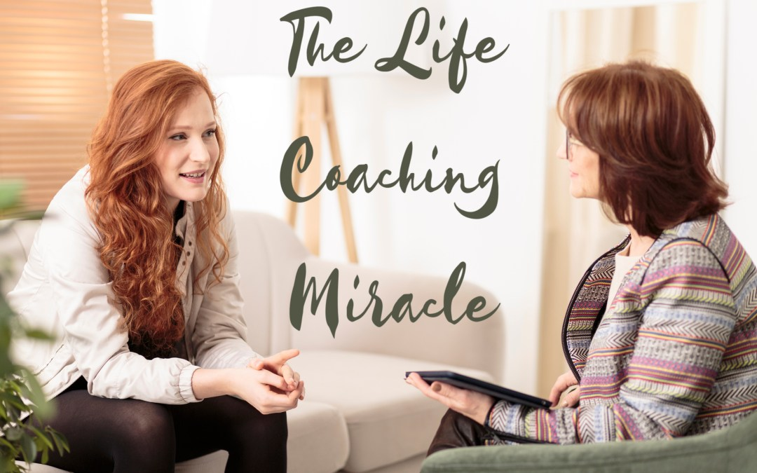 The Life Coaching Miracle