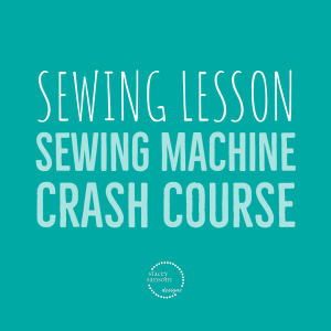 LESSON - SEWING - Sewing Machine Crash Course | Stacey Sansom Designs