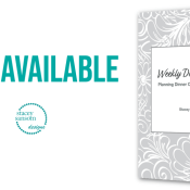 Now Available | Stacey Sansom Designs Publication | Weekly Dinner Plan: Planning Dinner One Week at a Time