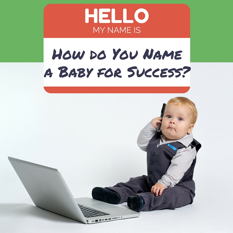 How do You Name a Baby for Success?