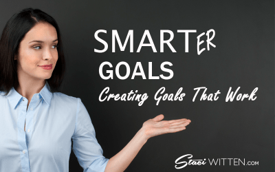 SMARTER Goals: Creating Goals That Work