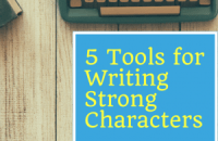 5 tools for writing strong characters