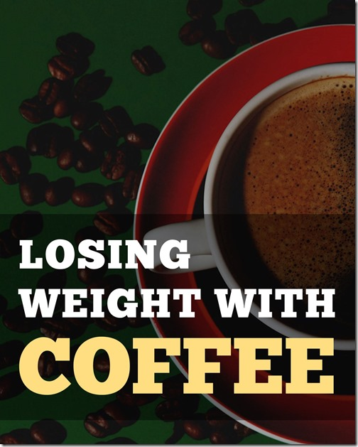 losing weight with coffee