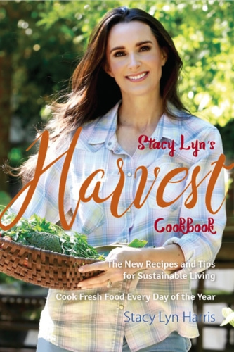 Stacy Lyn's Harvest Cookbook