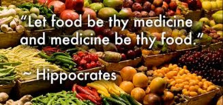 """Let food be thy medicine and medicine be they food"" - Hippocrates"
