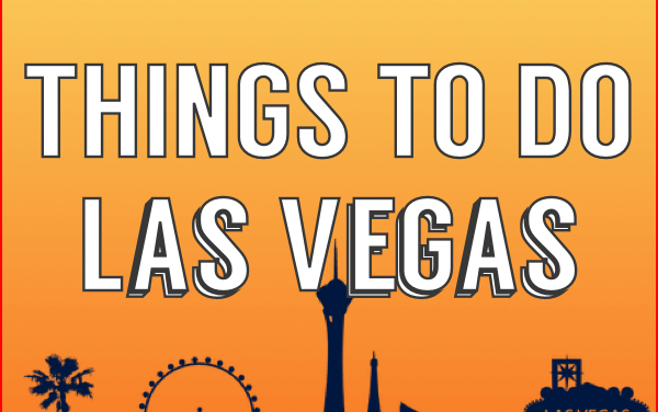 Things To Do in Las Vegas: Unique & Fun 2020 Guide