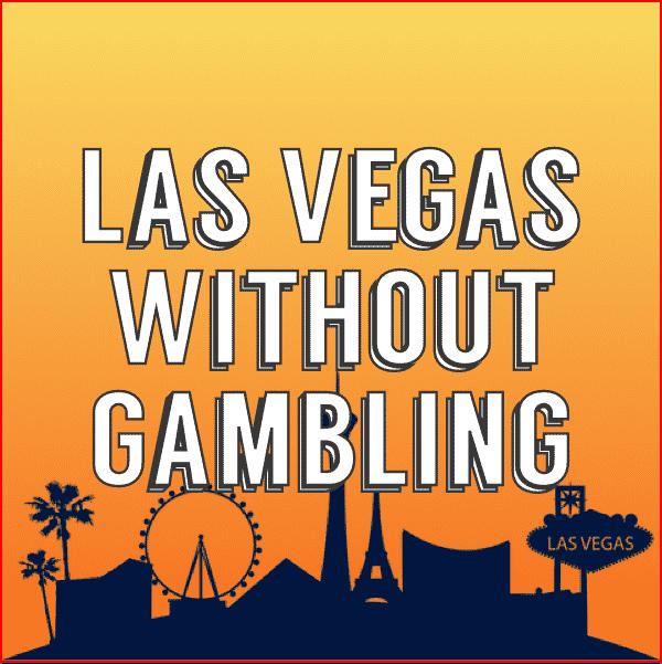 las vegas without gambling