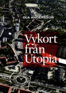 Omslagsbild: Vykort från Utopia av Ola Andersson