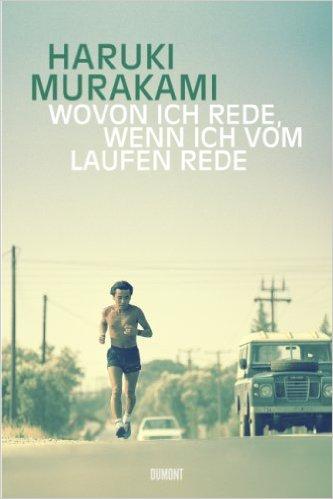 """Cover con Haruki Murakamis Buch """"Wovon ich rede wenn ich vom Laufen rede"""