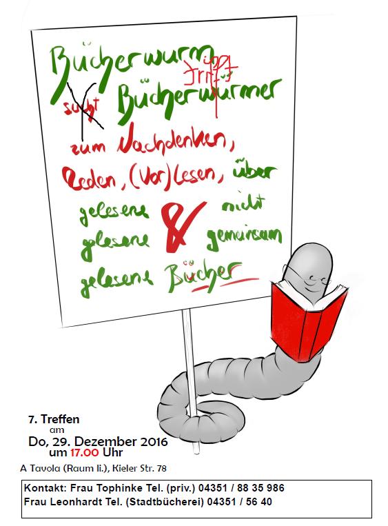 Der Lesekreis findet am Do, den 29.12.2016, um 17:00 Uhr, diesmal im A Tavola in der Kieler Str. 78 statt.