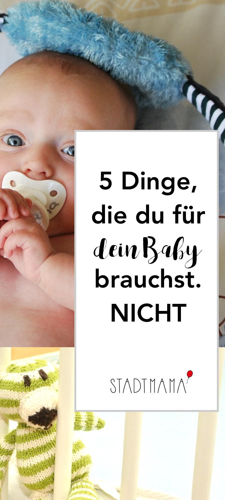 5 Dinge, die du für dein Baby vermutlich nicht brauchst. Eine Nicht-Einkaufsliste zu Babys Erstausstattung und Kinderzimmerausstattung für Ersteltern.