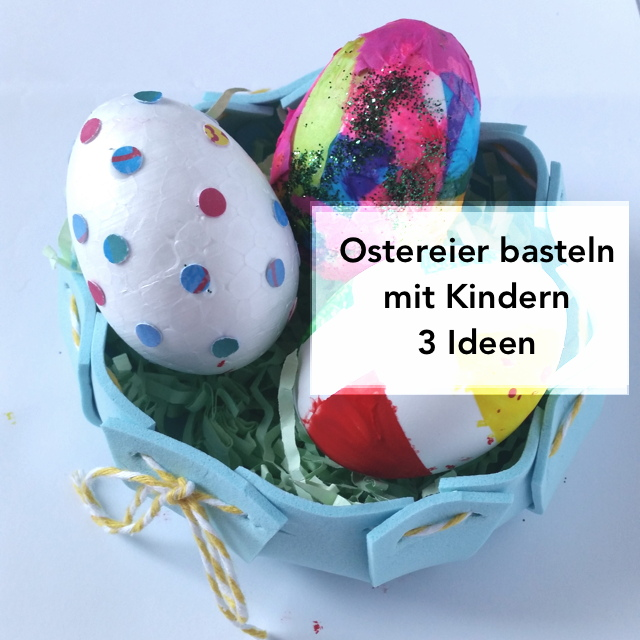 Ostereier basteln mit Kindern