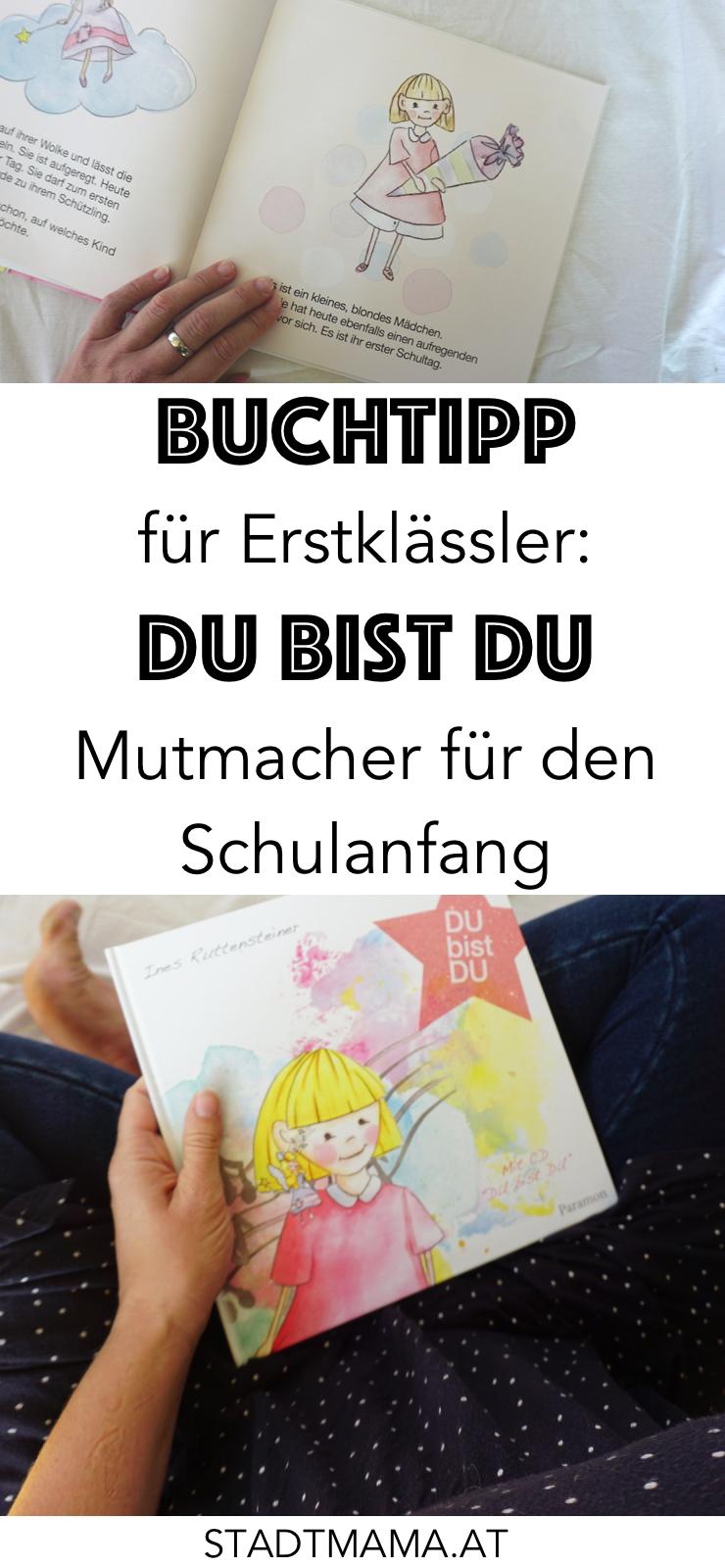 Buchtipp für Kinder: Du bist DU. EIn Mutmacher-Buch für Erstklässler und Volkschulkinder. (Werbung/Verlosung)