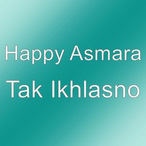 Download Lagu Tak Ikhlasno Oleh Happy Asmara Mp3 Stafaband