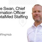 The Staffing Show, Episode 4: Steve Swan, Chief Information Officer at TotalMed Staffing [Podcast]
