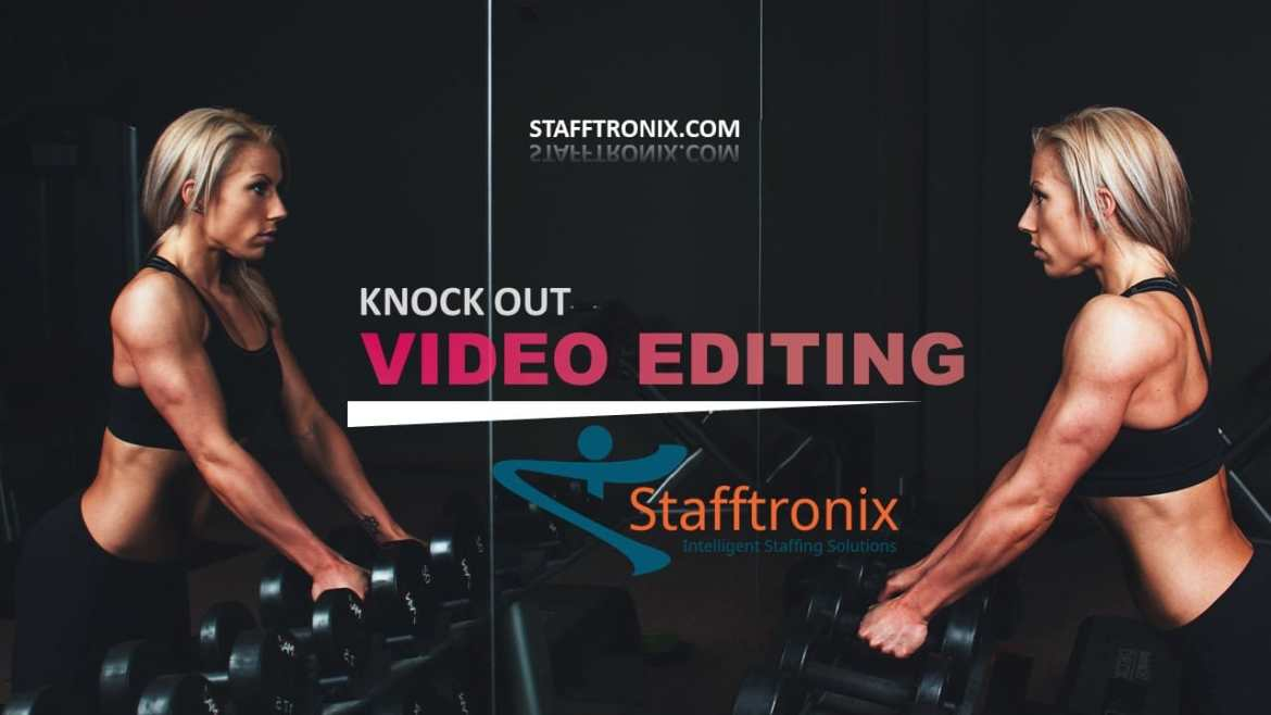 Stafftronix Provides Dazzling Video Editing to Enhance Your Business Brand in 2020 1