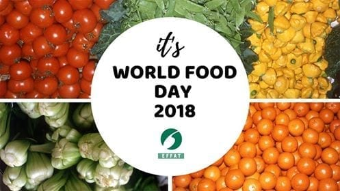 World Food Day 2018 – EFFAT calls for decent working conditions through the food supply chain
