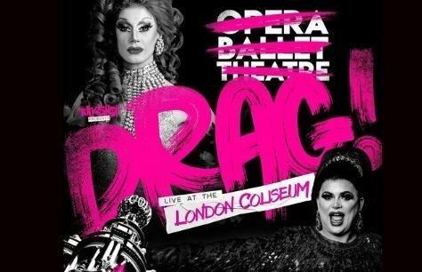 Drag! Live at the London Coliseum