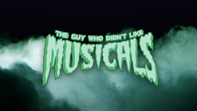 the guy who didnt like musicals