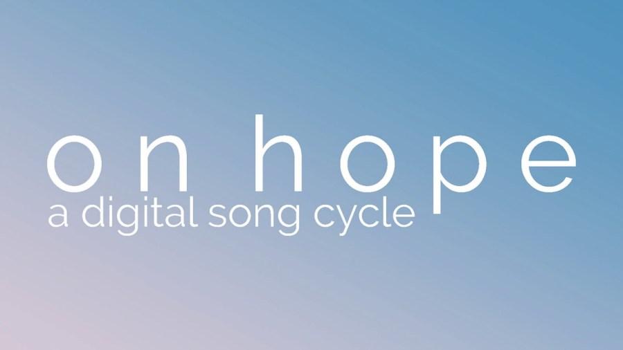 on hope digital song cycle