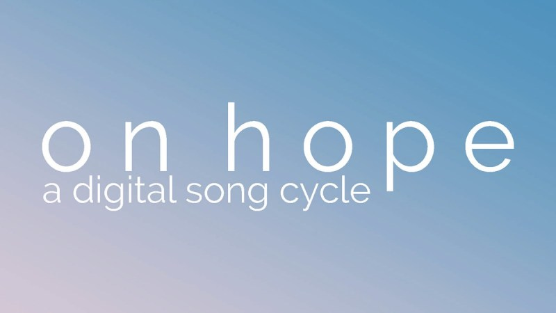 on hope digital song cycle