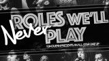 Roles Well Never Play