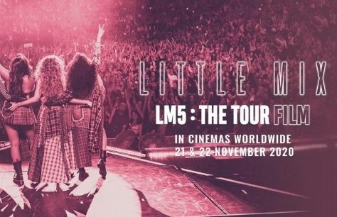 Cinema: Little Mix: LM5 - The Tour Film