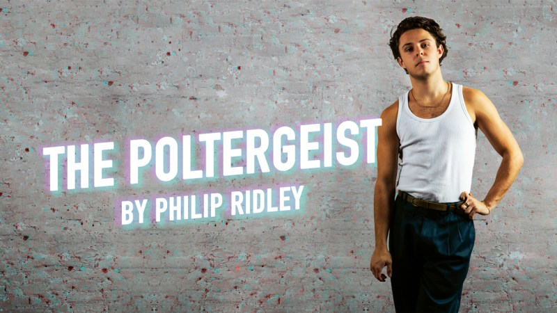 Philip Ridley's The Poltergeist