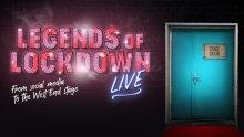 legends lockdown live