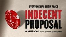 Indecent Proposal Musical