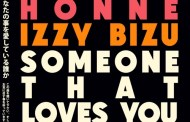Audio: HONNE - 'Someone That Loves You' (ft Izzy Bizu) (Ben Pearce Remix)