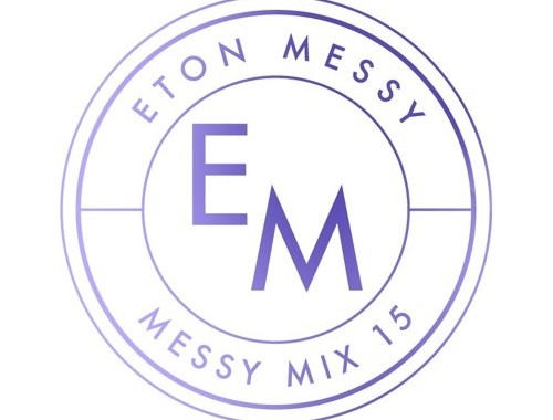 Audio: Eton Messy - 'Messy Mix #15'