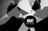 Listen: MANT - 'Bodywerk'