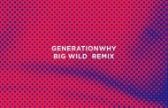 Listen: ZHU - Generationwhy (Big Wild Remix)