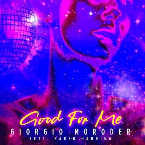 Audio: Giorgio Moroder - 'Good For Me' (ft. Karen Harding)