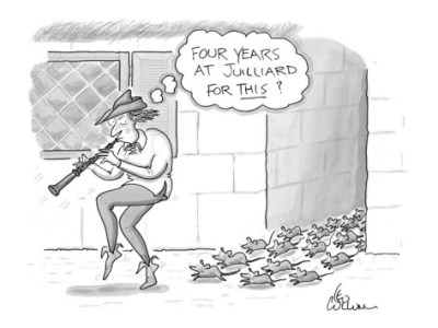 "A Leo Cullum cartoon depicting the Pied Piper of Hamelin luring the rats out of the town, thinking to himself: ""Four years at Julliard for this?"" Source: New Yorker"