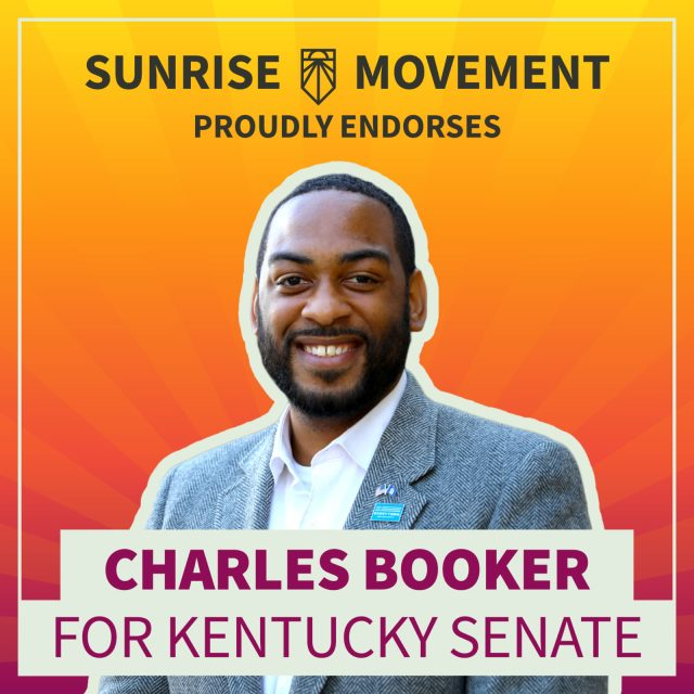A photo of Charles Booker with text: Sunrise Movement proudly endorses Charles Booker for Kentucky Senate