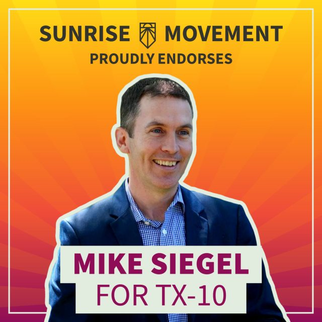 A photo of Mike Siegel with text: Sunrise Movement proudly endorses Mike Siegel for TX-10