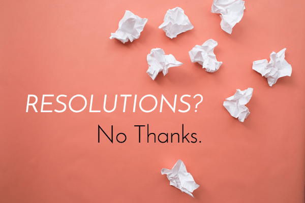 new-years-resolutions-no-thanks