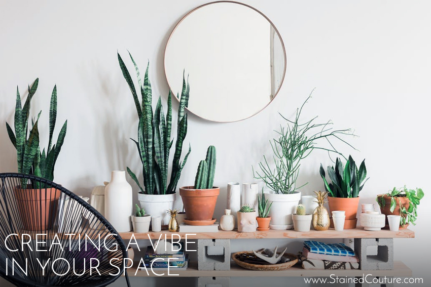 Creating A Vibe In Your Space