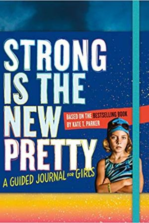 BOOKS FOR EVERYONE: Strong Is The New Pretty Guided Journal | STAINED COUTURE