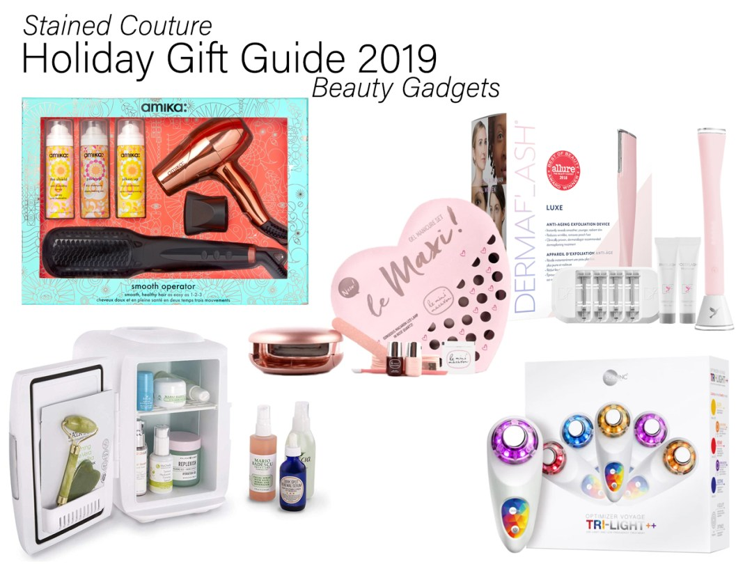 HOLIDAY GIFT GUIDE 2019: Beauty Gadgets | STAINED COUTURE